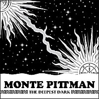 monte pittman the deepest dark