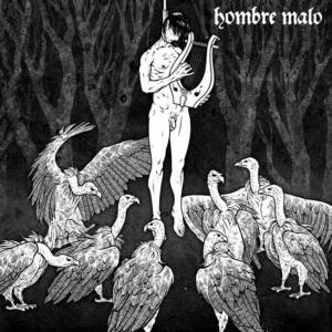 Hombre Malo - An abrasive and explosive amalgamation of pummelling anger ...